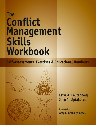 The Conflict Management Skills Workbook: Self-Assessments, Exercises & Educational Handouts 9781570252396