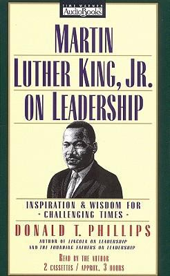 Martin Luther King, Jr. on Leadership: Inspiration and Wisdom for Challenging Times 9781570426193