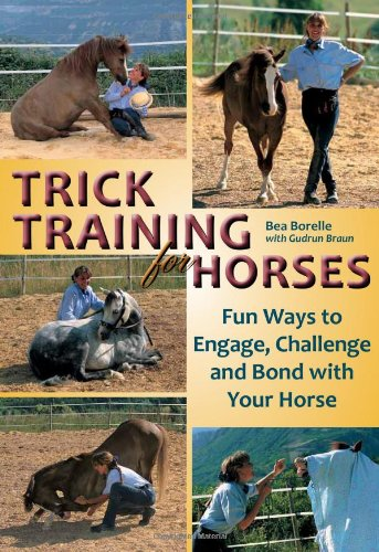 Trick Training for Horses: Fun Ways to Engage, Challenge, and Bond with Your Horse 9781570764622