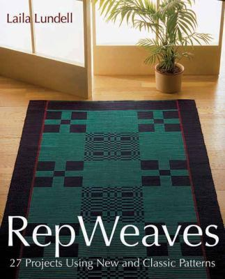 Rep Weaves: 27 Projects Using New and Classic Patterns 9781570764677