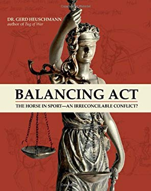Balancing ACT: The Horse in Sport-An Irreconcilable Conflict? 9781570765292