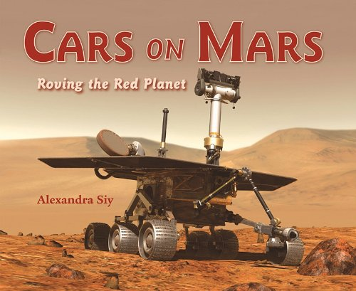 Cars on Mars: Roving the Red Planet 9781570914638