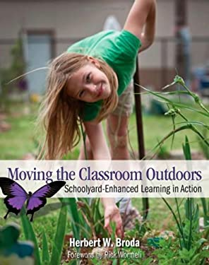 Moving the Classroom Outdoors: Schoolyard-Enhanced Learning in Action 9781571107916