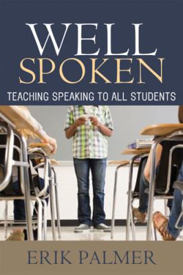 Well Spoken: Teaching Speaking to All Students 9781571108814