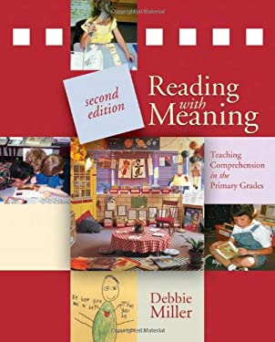 Reading with Meaning: Teaching Comprehension in the Primary Grades 9781571109552