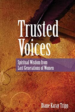 Trusted Voices: Spiritual Wisdom from Lost Generations of Women 9781571532039