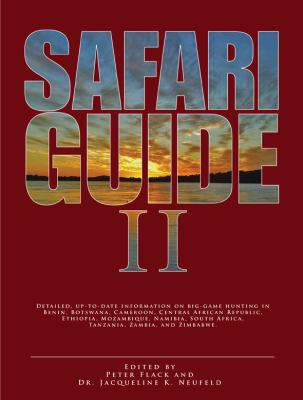 Safari Guide II: Detailed, Up-To-Date Travel Guide on Big-Game Hunting in Benin, Botswana, Cameroon, Central African Republic, Ethiopia 9781571573483