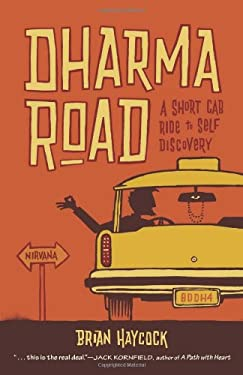Dharma Road: A Short Cab Ride to Self-Discovery 9781571746351