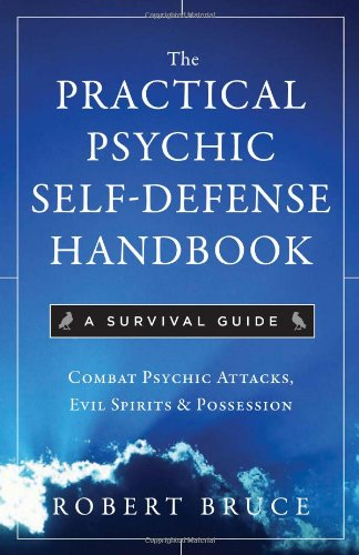 The Practical Psychic Self-Defense Handbook: A Survival Guide 9781571746399