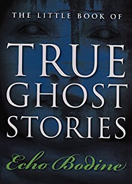 The Little Book of True Ghost Stories 9781571746504