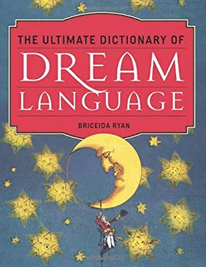 The Ultimate Dictionary of Dream Language 9781571746719