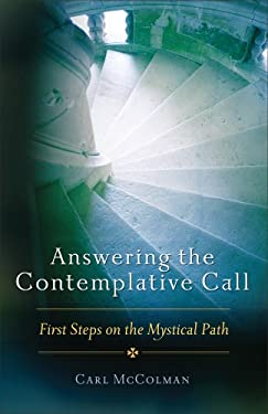Answering the Contemplative Call: First Steps on the Mystical Path 9781571746771