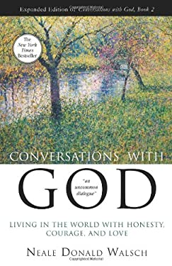 Conversations with God Book 2: Living in the World with Honesty, Courage, and Love 9781571746795