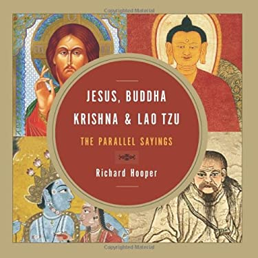 Jesus, Buddha, Krishna, & Lao Tzu: The Parallel Sayings 9781571746801