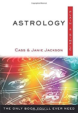 Astrology, Plain & Simple: The Only Book You'll Ever Need
