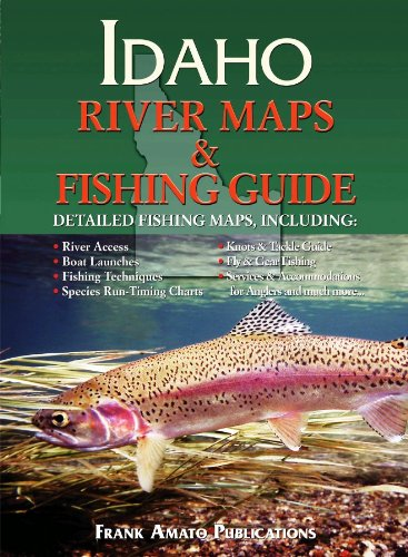 Idaho River Maps & Fishing Guide 9781571884558