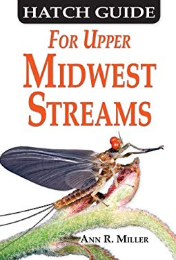 Hatch Guide for Upper Midwest Streams 9781571884817