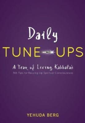 Daily Tune-Ups: A Year of Living Kabbalah 9781571897794