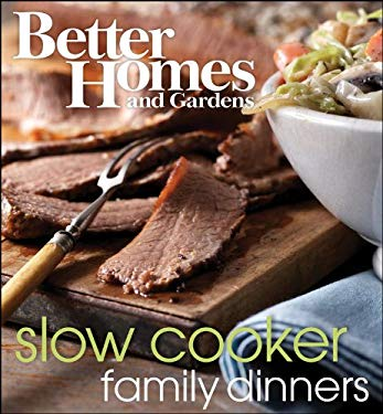 Better Homes and Gardens Slow Cooker Family Dinners