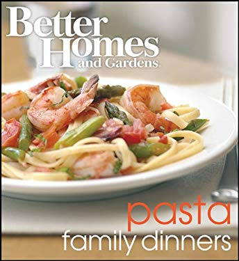 Better Homes and Gardens Pasta Family Dinners 9781572156951