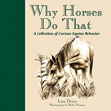 Why Horses Do That: A Collection of Curious Equine Behavior 9781572237070