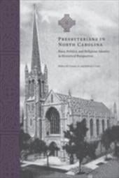 Presbyterians in North Carolina: Race, Politics, and Religious Identity in Historical Perspective