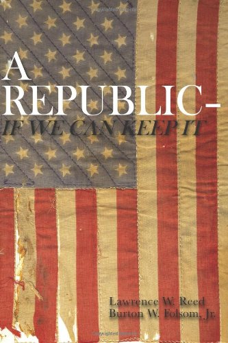 A Republic--If We Can Keep It 9781572460317