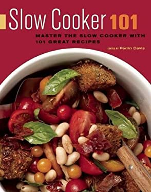 Slow Cooker 101: Master the Slow Cooker with 101 Great Recipes 9781572841215