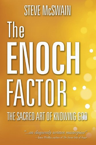 The Enoch Factor: The Sacred Art of Knowing God 9781573125567
