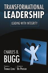 Transformational Leadership: Leading with Integrity - Bugg, Charles B. / Prosser, Bo / Long, Thomas