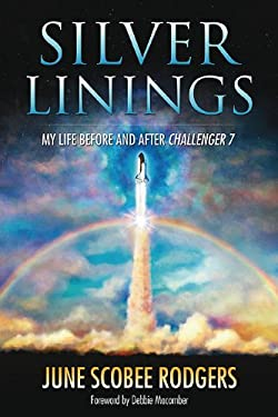 Silver Linings: My Life Before and After Challenger 7 9781573125703