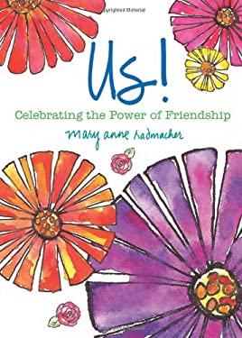 Us!: Celebrating the Power of Friendship 9781573244800