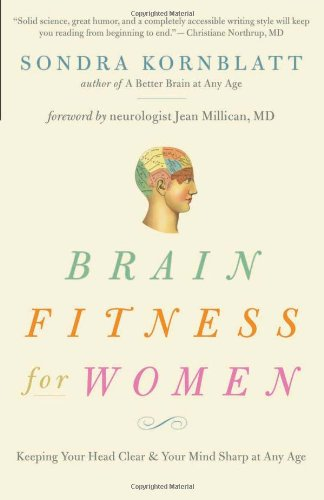 Brain Fitness for Women: Keeping Your Head Clear & Your Mind Sharp at Any Age 9781573244909