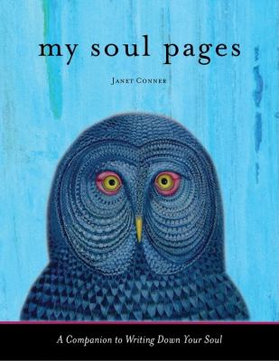 My Soul Pages: A Companion to Writing Down Your Soul 9781573244961