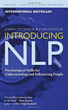 Introducing NLP: Psychological Skills for Understanding and Influencing People 9781573244985