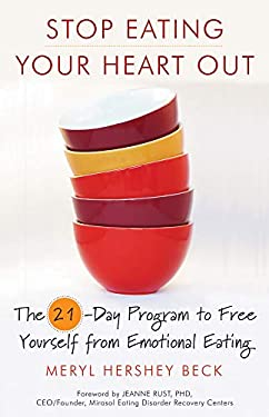 Stop Eating Your Heart Out: The 21-Day Program to Free Yourself from Emotional Eating 9781573245456