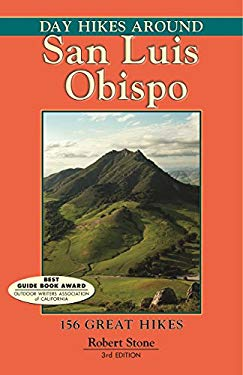 Day Hikes Around San Luis Obispo: 156 Great Hikes