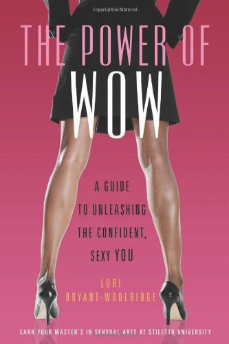 The Power of Wow: A Guide to Unleashing the Confident, Sexy You 9781573446563