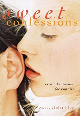 Sweet Confessions: Erotic Fantasies for Couples 9781573446655