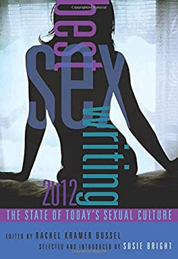 Best Sex Writing: The State of Today's Sexual Culture 9781573447591
