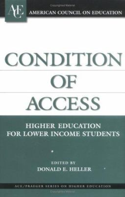 Condition of Access: Higher Education for Lower Income Students 9781573565172