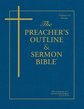 The Preacher's Outline & Sermon Bible: Proverbs