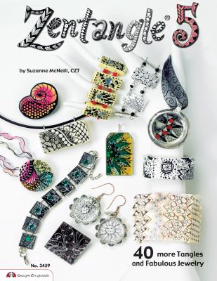 Zentangle 5: 40 More Tangles and Fabulous Jewelry 9781574213362