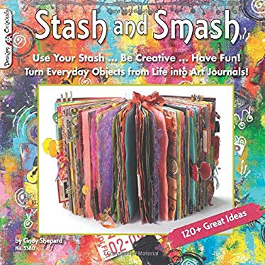 Stash & Smash: Art Journal Ideas 9781574214093