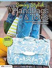 Sewing Stylish Handbags & Totes: Chic to Unique Bags & Purses That You Can Make (9781574214222 20770141) photo