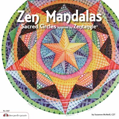 Zen Mandalas: Sacred Circles Inspired by Zentangle 9781574216967