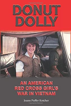 Donut Dolly: An American Red Cross Girl's War in Vietnam 9781574413243