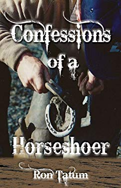 Confessions of a Horseshoer 9781574414530