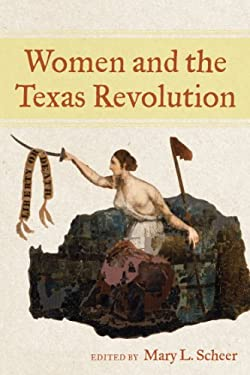 Women and the Texas Revolution 9781574414691
