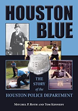 Houston Blue: The Story of the Houston Police Department 9781574414721